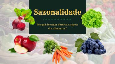 Sazonalidade: Você  sabe a época que as suas hortaliças e frutas preferidas estão disponíveis?